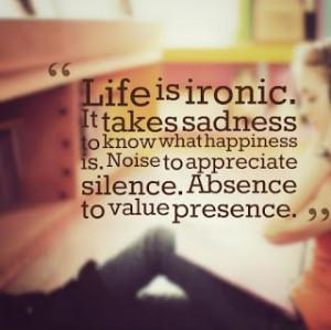 life is ironic ....