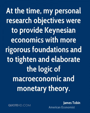 , my personal research objectives were to provide Keynesian economics ...