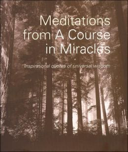 ... from a Course in Miracles: Inspirational Quotes of Universal Wisdom