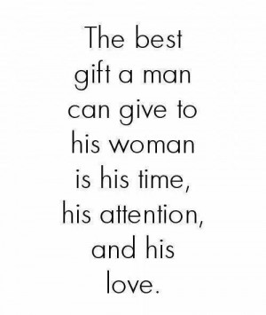 The best gift a man can give...