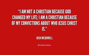 quote-Josh-McDowell-i-am-not-a-christian-because-god-170415.png
