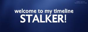 Facebook Stalking Quotes Funny Facebook timeline stalker