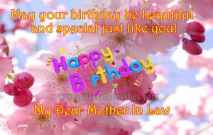 ... and special just like you! Happy Birthday My Dear Mother in Law