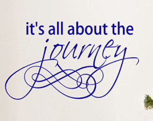 It's All About The Journey Wall Decal Words Quote, Vinyl Lettering ...