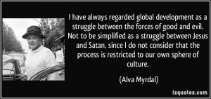 global development as a struggle between the forces of good and evil ...