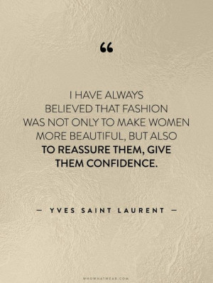 QUOTES: By Yves Saint Laurent!