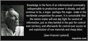 Knowledge in the form of an informational commodity indispensable to ...