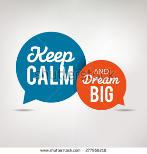 Motivation Quote in Speech Bubbles, Keep Calm - stock vector