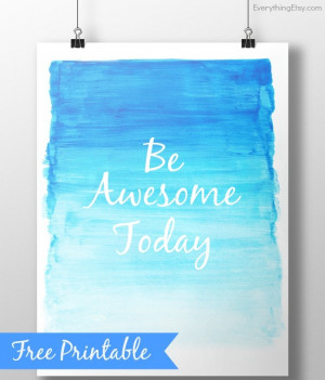 Be Awesome Today - Quote Wall Art Printable 8 x 10 on EverythingEtsy ...