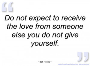 do not expect to receive the love from bell hooks