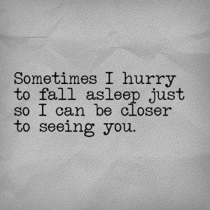 Yep, it's true Sleep romance longing love quotes comfort soft
