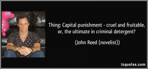 Thing: Capital punishment - cruel and fruitable, or, the ultimate in ...