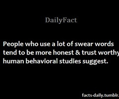 People Who Use a lot of Swear Words tend to be More Honest & Trust ...