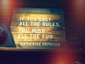 Katherine Hepburn knows best...