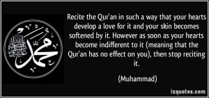 Recite the Qur'an in such a way that your hearts develop a love for it ...