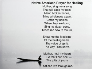 Native American Prayer for Healing Mother, sing me a song That