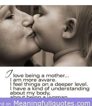 Love Being A Mother, I Am More Aware, I Feel Things On a Deeper ...