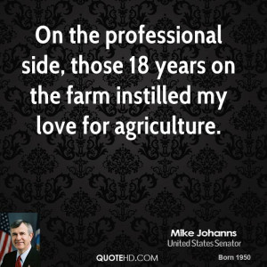 On the professional side, those 18 years on the farm instilled my love ...