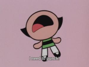 quote Powerpuff Girls cartoon punch network amazing angry need ...