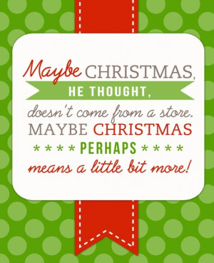 quote is from the Grinch! photo from Pinterest)