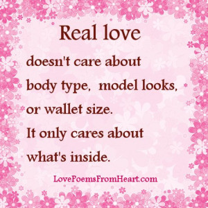 Real love doesn't care about body type, model looks, or wallet size.