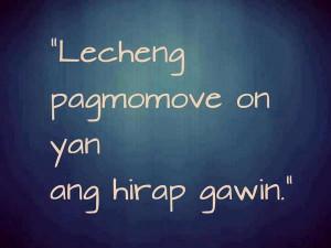 Tagalog moveon Quotes – Sad tagalog quotes