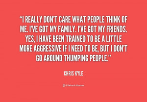 quote-Chris-Kyle-i-really-dont-care-what-people-think-1-193514_1.png