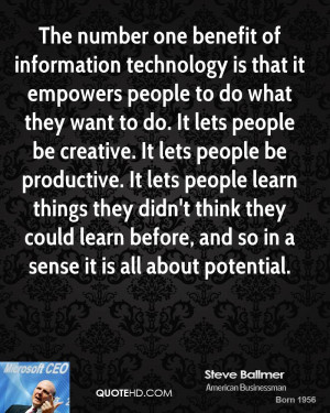 The number one benefit of information technology is that it empowers ...