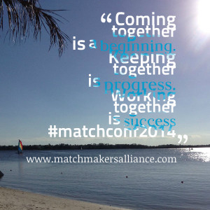 Quotes Picture: coming together is a beginning keeping together is ...