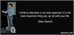 think an education is not only important, it is the most important ...