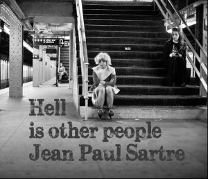 Hell Other People Jean Paul Sartre Motivational Inspirational