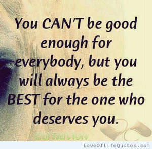 You-cant-be-good-enough-for-everybody.jpg