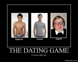 The Dating Game - Demotivational Poster