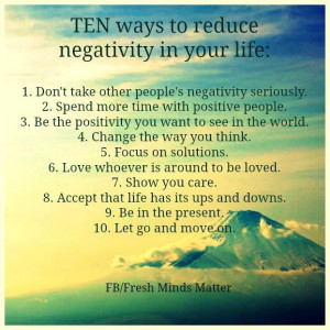 Ten ways to reduce negativity in your life