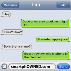 Funny Drunk Texts | Dude you were so drunk last night…