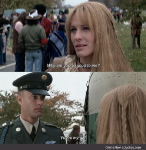 Sweet romantic quote from the 1994 movie Forrest Gump .