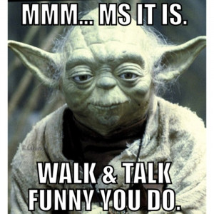 Multiple Sclerosis - Yoda. Autumn, I'm not sure if this is funny or ...