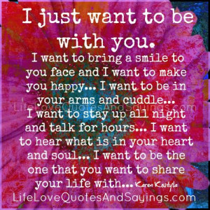 Just Want To Be With You..