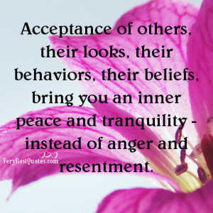 ... you an inner peace and tranquility - instead of anger and resentment