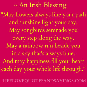 May Flowers Always Line Your Path And Sunshine Light Your Day