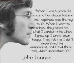 John Lennon Quote ~ Key to Happiness - true-writers Photo