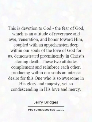This is devotion to God - the fear of God, which is an attitude of ...