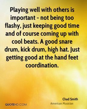 Chad Smith - Playing well with others is important - not being too ...