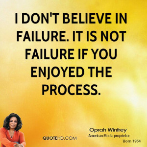 Oprah Quote I Dont Believe In Failure
