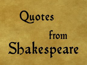 QUOTES FROM SHAKESPEARE ...
