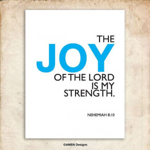 Nehemiah 8:10. Printable Christian Poster. Joy of the Lord is my ...