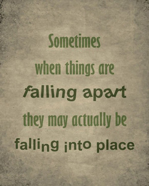 ... inspiration-inspirational-quote-tigerprint-youblog-falling-apart-into
