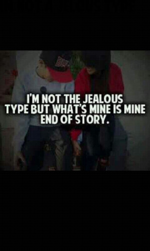 cute, jealous, love, love quotes, mine, pretty, quote, quotes, quotes ...