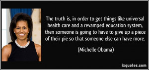 The truth is, in order to get things like universal health care and a ...