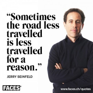 Jerry Seinfeld Quote..after my beloved Woody there was JERRY and LARRY ...